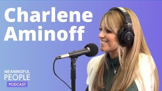 Meaningful People #4 - Charlene Aminoff