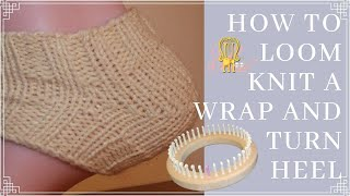 How to Loom Knit a Wrap and Turn Heel and Toe