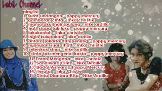 Kumpulan Lagu terbaik Poppy Mercury, Inka Christie, Nike Ardilla