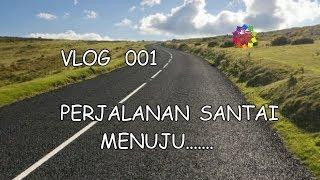 Download VLOG 001   Perjalanan Santai Menuju… Mp3