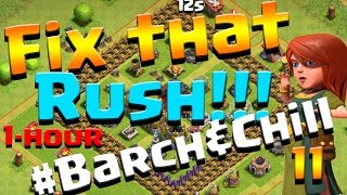 Clash of Clans: Let's FIX THIS RUSH! ep11 - 1 hour #Barch&Chill - Lv8 Queen + No More Pink Walls!!!