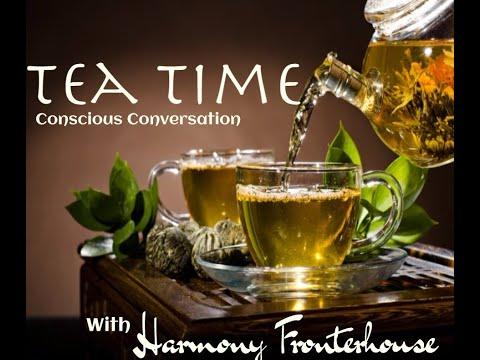 Organic Food- Tea Time- Conscious Conversation and Organic Tea