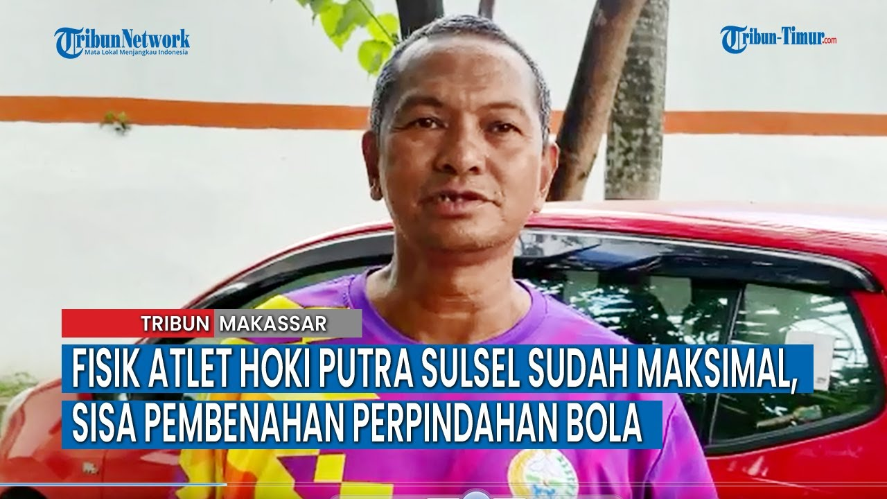 Download Fisik Atlet Hoki Putra Sulsel Sudah Maksimal, Sisa Pembenahan Perpindahan Bola