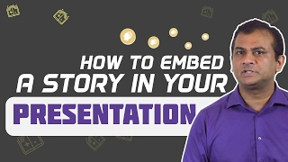 2. How to embed a story in your presentation [Skill Development]