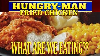 Hungry-Man Fried Chicken - Oven vs. Microwave - WHAT ARE WE EATING? - The Wolfe Pit