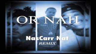 The Weeknd- Or Nah Remix feat Wiz Khalifa & NasCarr Nat