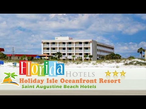 Holiday Isle Oceanfront Resort - Saint Augustine Beach Hotels, Florida