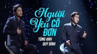 Người Yêu Cô Đơn - Tùng Anh ft Quý Bình (MV Official)