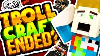 DID TROLL CRAFT END?!
