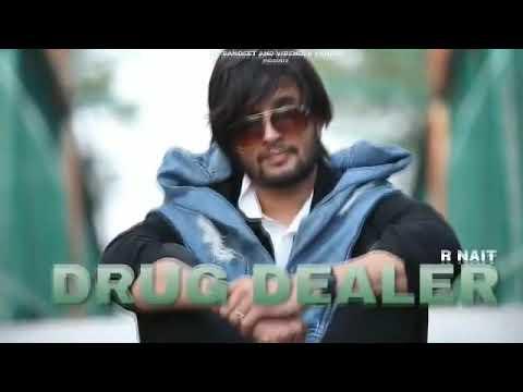 DRUG DEALER - (FULL VIDEO) R NAIT || THE KIDD LATEST PUNJABI SONG 2019