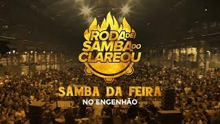 grupo clareou samba da feira engenhão show completo
