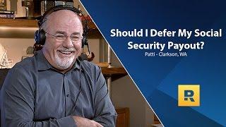 Should I Defer Mỳ Social Security Payout?