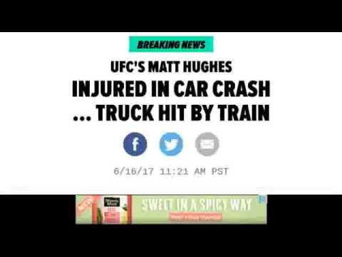 UFC's Matt Hughes Vehical STRUCK by Train & Critically Injured - Freak Accident Or Fake News.flv