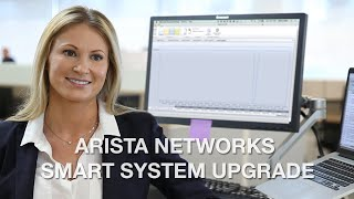 Arista's Smart System Upgrade