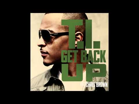 T.I. - Get Back Up (feat. Chris Brown)