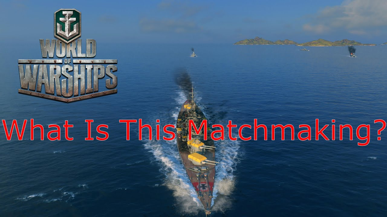 World of Warships- What Even Is This Matchmaking?