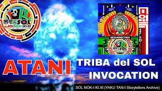 SOL NOK-I KI.XI (Yaku Tan-I Roots Archive): TRIBA del SOL Invocation