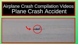 Plane Crash Accident: Compilation (Airplane Accident)