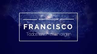 Francisco - Significado Del Nombre Francisco