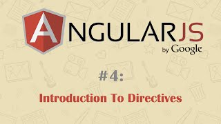 AngularJS Tutorial 4: Introduction To Directives