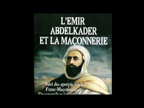 Dr. Hamza Benaissa – L'Emir Abdelkader et la Franc -Maçonnerie