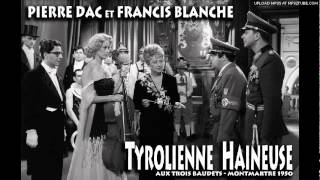 Pierre Dac et Francis Blanche - Tyrolienne haineuse
