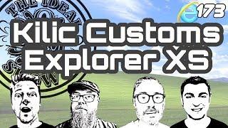 The Ideal Ohm Show - Episode 173: Kilic Customs Explorer XS