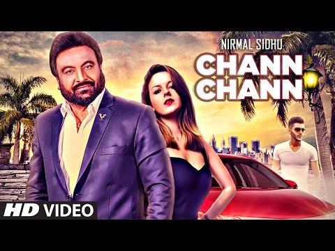 Chann Chann (Official Video) | Nirmal Sidhu Ft. Nesdi Jones | Dav Juss | Latest Punjabi Songs 2017
