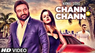 Chann Chann (Official Video) | Nirmal Sidhu Ft. Nesdi Jones | Dav Juss | Latest Punjabi Songs 2017