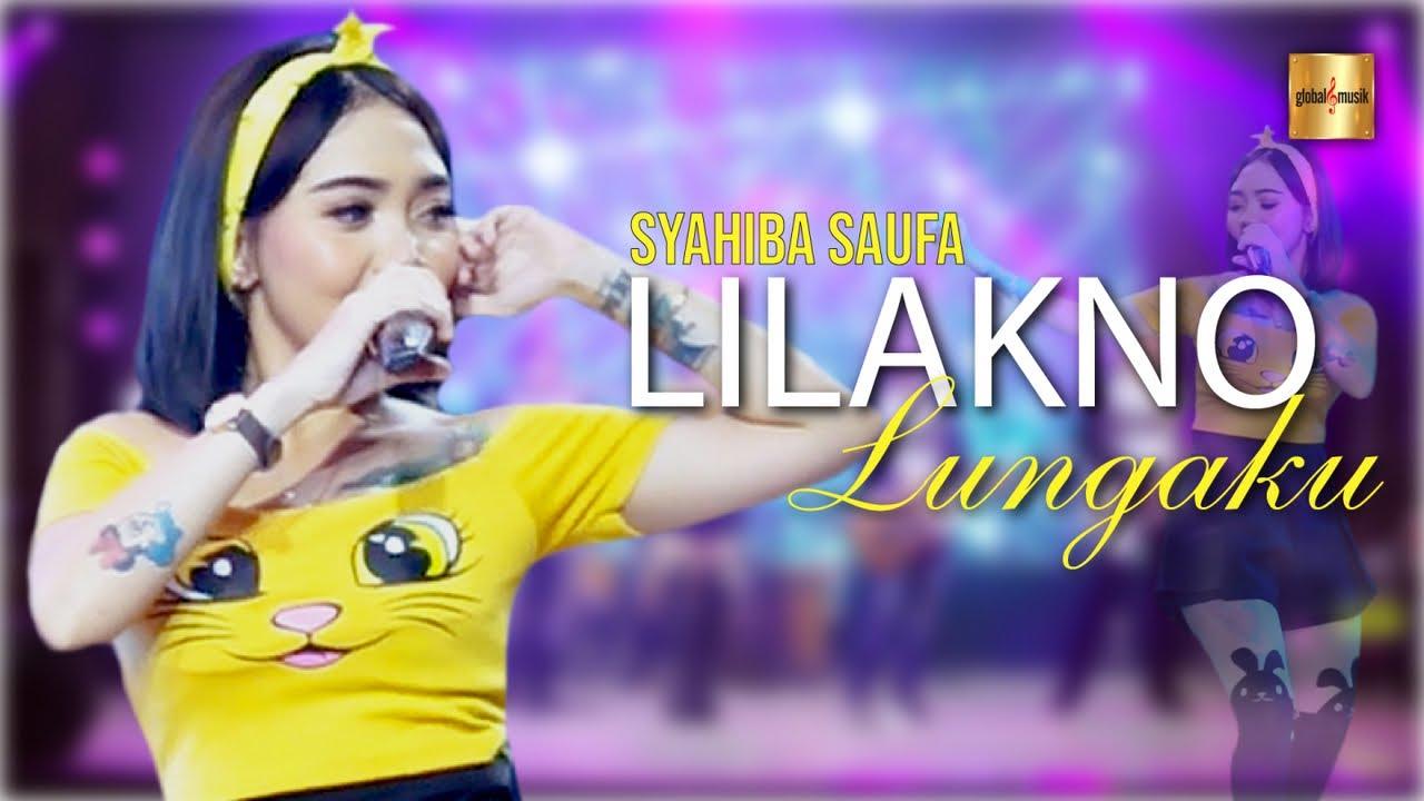 Download Syahiba Saufa - Lilakno Lungaku (Official Live Music)