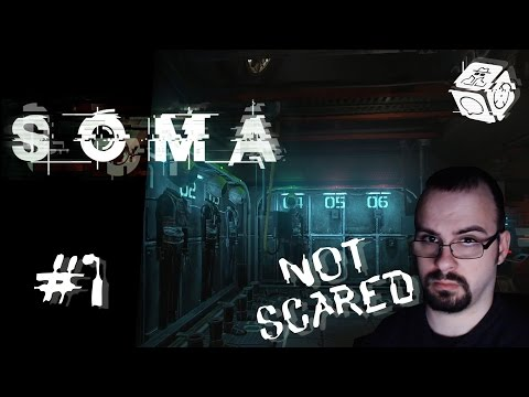 Let's Play SOMA - I'm not Scared Challenge! - Part 1