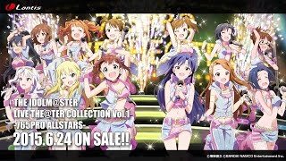 「THE IDOLM@STER LIVE THE@TER COLLECTION Vol.1 -765PRO ALLSTARS-」試聴動画