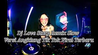 Download Dj Tik Tok Terbaru Dj Love Story Remix Slow Versi Dj Angklung