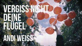 Andi Weiss - Vergiss nicht deine Flügel (Musikvideo)