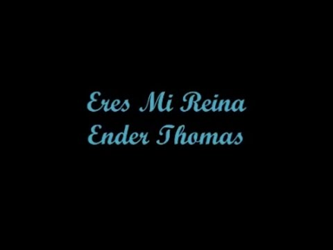 Eres Mi Reina (You Are My Queen) - Ender Thomas (Letra - Lyrics)