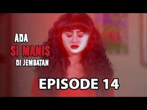 Cinta di Hati Manis - Ada si Manis di Jembatan Episode 14 part 1