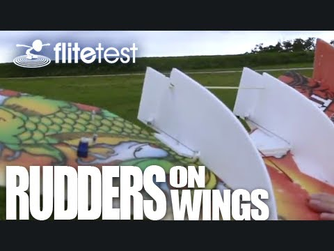 Flite Test - Rudders on Wings - PROJECT