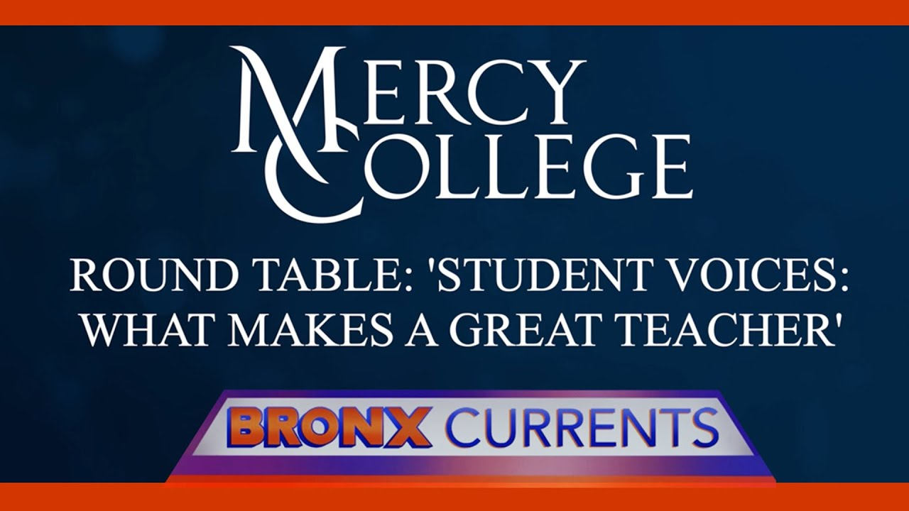 Bronx Currents: Round Table - Student Voices What Makes a Great Teacher