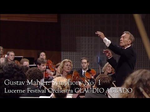 Gustav Mahler: Symphony No. 1 (Lucerne Festival Orchestra, Abbado)