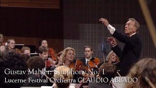 Скачать Gustav Mahler Symphony No 1 Lucerne Festival Orchestra Abbado
