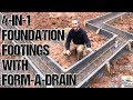 First Concrete Pour: Form-A-Drain 4-in-1 Foundation Footings