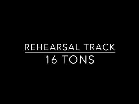 16 Tons-  Rehearsal Track