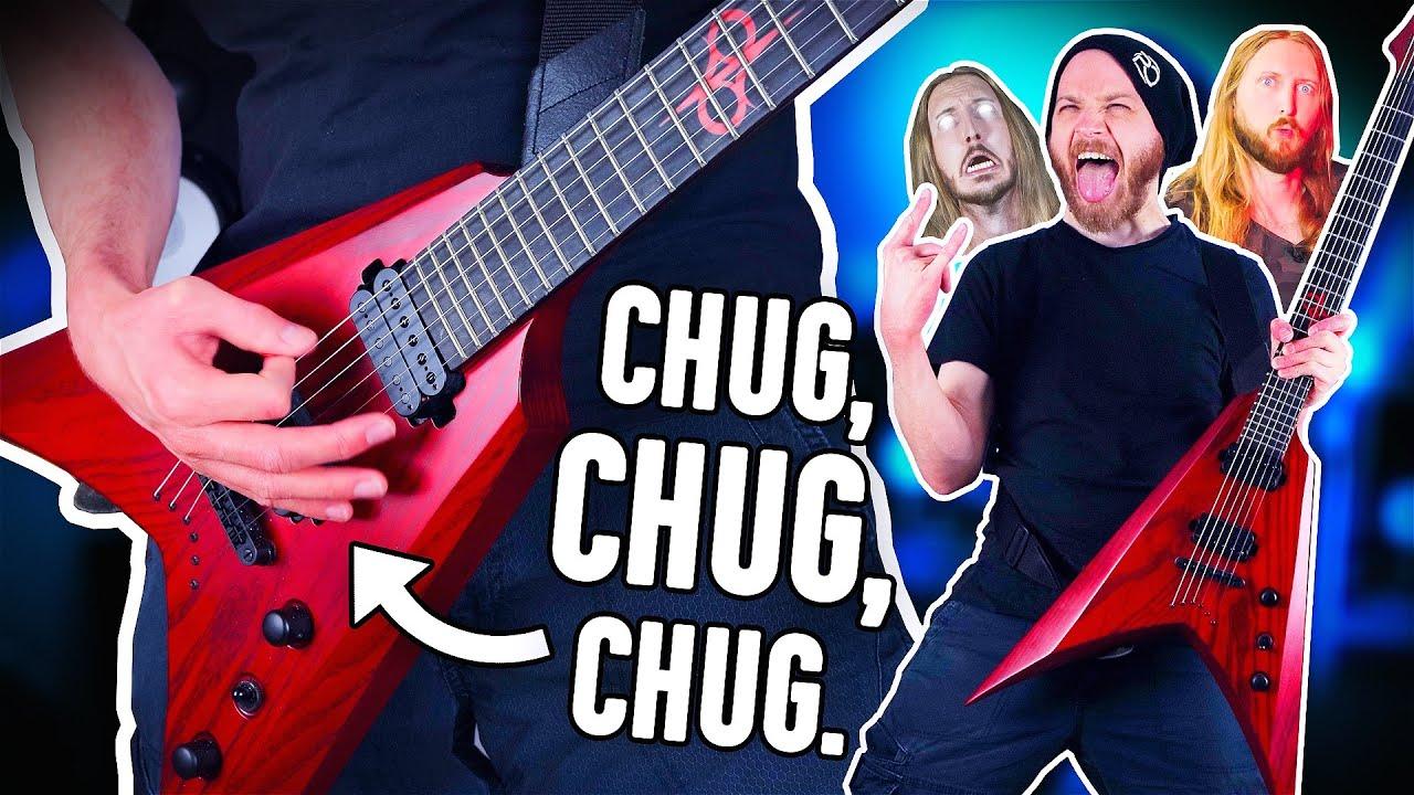 Chugging In 11 Metal Styles!