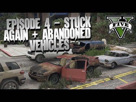 GTA 5: Episode 4 - Getting stuck again and finding abandoned vehicles