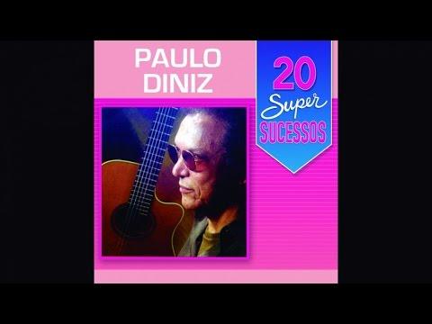 Paulo Diniz - 20 Super Sucessos - (Completo / Oficial)