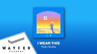 TELEx TELEXs - I Wear This【Official Audio】