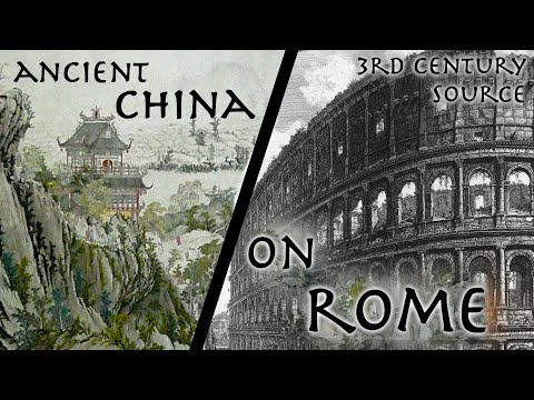 "Ancient Chinese Historian Describes The Roman Empire // 3rd century AD ""Weilüe"" // Primary Source"