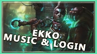 Ekko Login Screen with Music - League of Legends