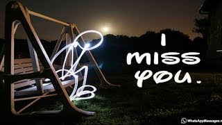 Missing You Whatsapp Status Video Download {Best Missing You Status}