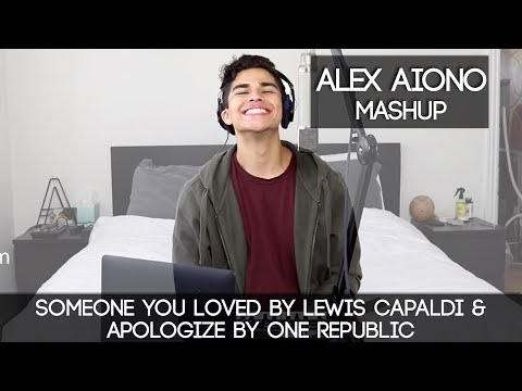Someone You Loved by Lewis Capaldi & Apologize by One Republic  Alex Aiono MASHUP